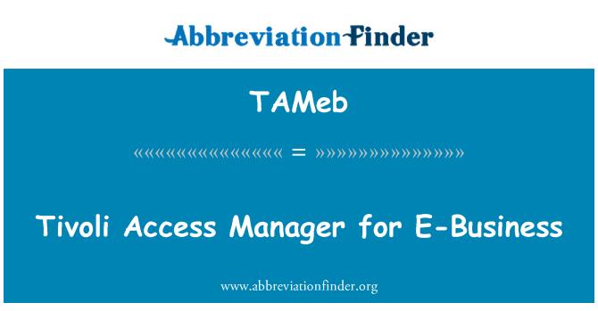 TAMeb: Tivoli Access Manager for E-Business