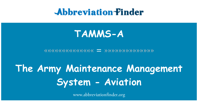 TAMMS-A: The Army Maintenance Management System - Aviation