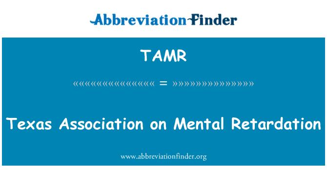 TAMR: Mental Retardasyon tarihinde Teksas Derneği