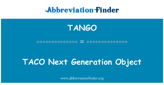 TANGO: TACO järgmise põlvkonna objekti