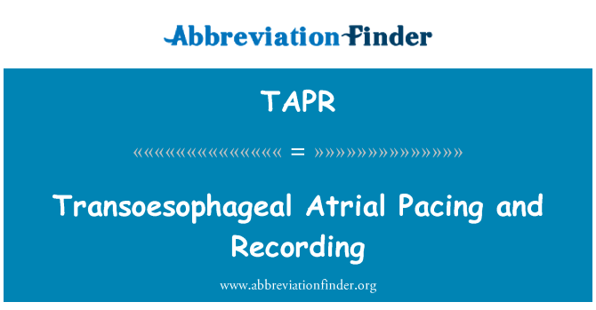 TAPR: Transoesophageal Atrial Pacing and Recording