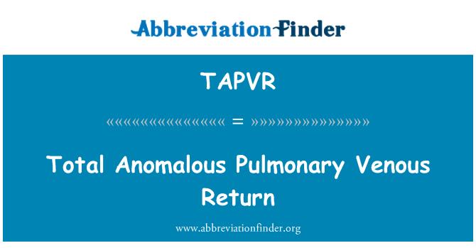 TAPVR: Toplam anormal pulmoner Venöz dönüş