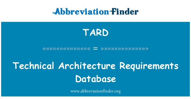 TARD: Technical Architecture Requirements Database