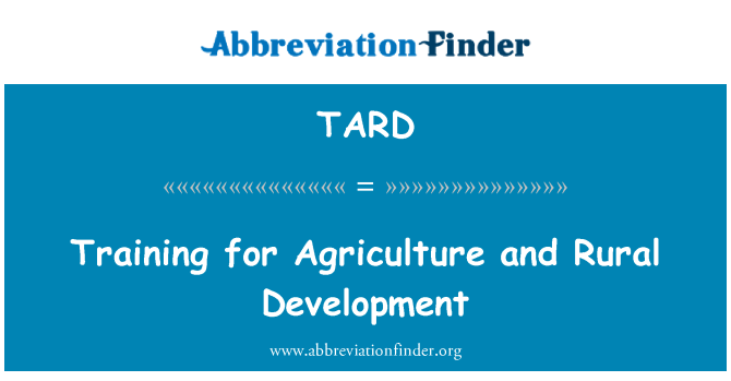 TARD: Training for Agriculture and Rural Development