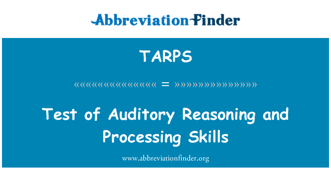 TARPS: Test of Auditory Reasoning and Processing Skills