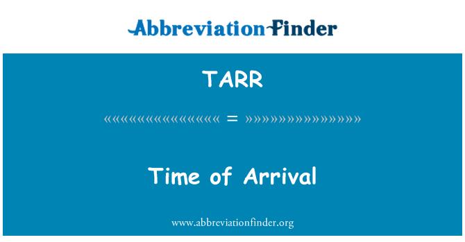 TARR: Saabumise aeg