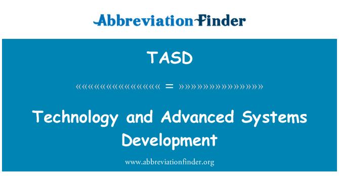 TASD: Teknoloji ve Gelişmiş Sistemler geliştirme