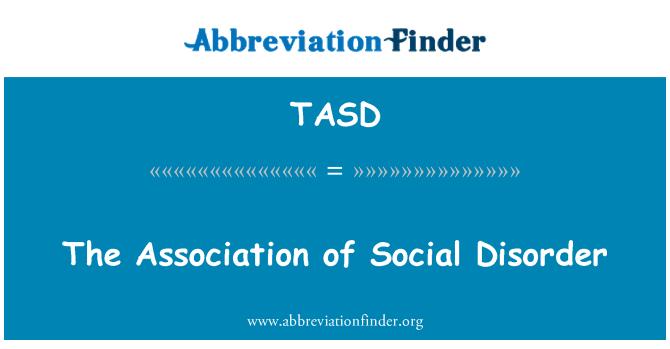 TASD: Dernek sosyal bozukluğu