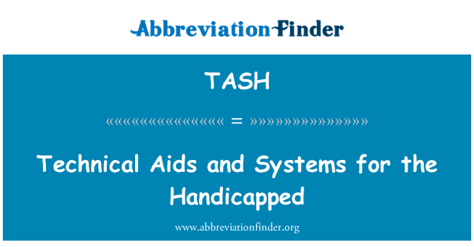 TASH: Technical Aids and Systems for the Handicapped