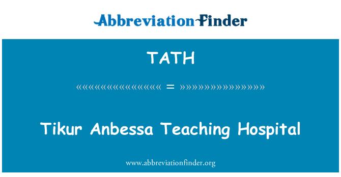 TATH: Tikur Anbessa Teaching Hospital
