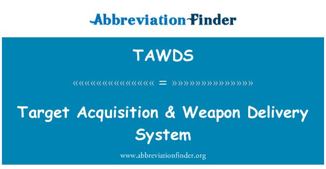 TAWDS: Hedef tespiti & silah teslim sistemi