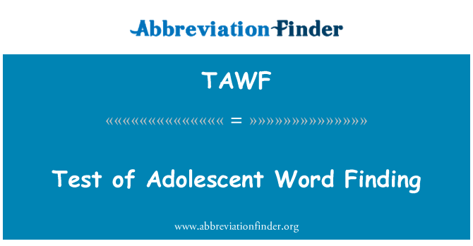TAWF: Test of Adolescent Word Finding