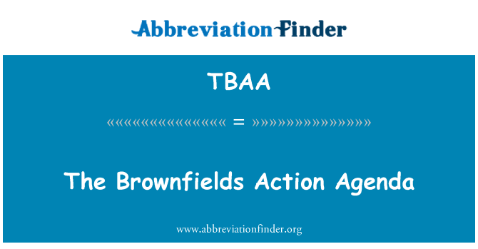 TBAA: The Brownfields Action Agenda