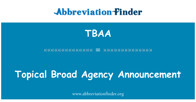 TBAA: Topical Broad Agency Announcement