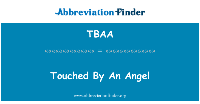 TBAA: Touched By An Angel