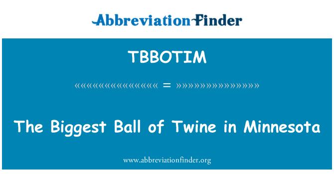 TBBOTIM: The Biggest Ball of Twine in Minnesota