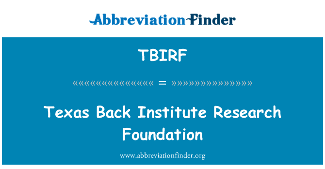 TBIRF: Texas Back Institute Research Foundation