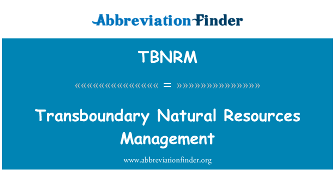 TBNRM: Transboundary Natural Resources Management