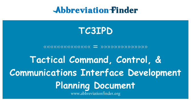 TC3IPD: Tactical Command, Control, & Communications Interface Development Planning Document