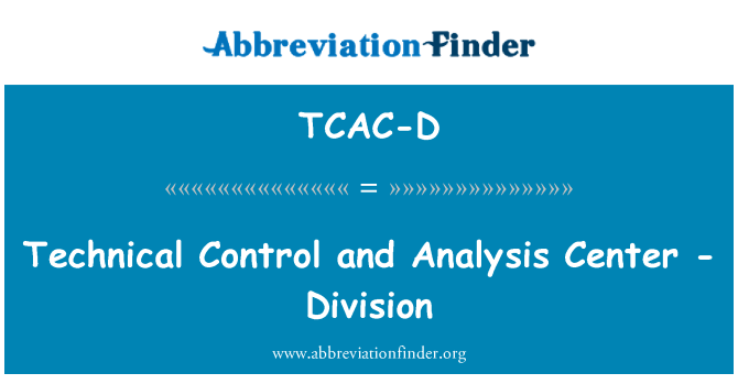 TCAC-D: Technical Control and Analysis Center - Division