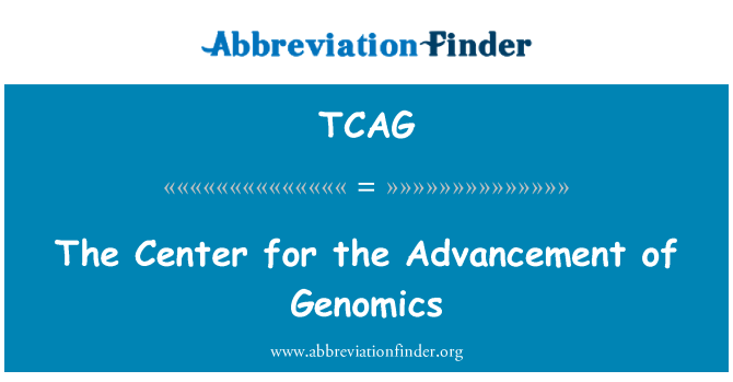 TCAG: The Center for the Advancement of Genomics