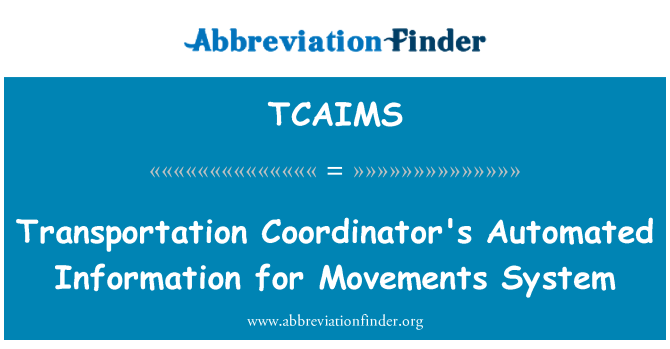TCAIMS: Transportation Coordinator's Automated Information for Movements System