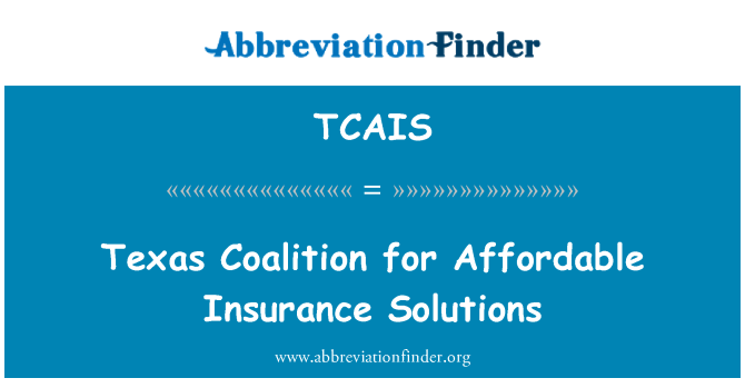 TCAIS: Texas Coalition for Affordable Insurance Solutions