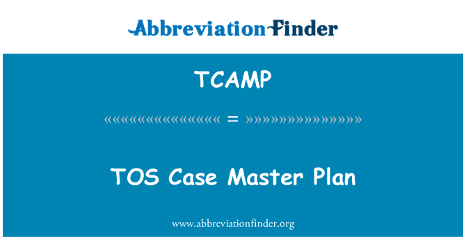 TCAMP: TOS Case Master Plan