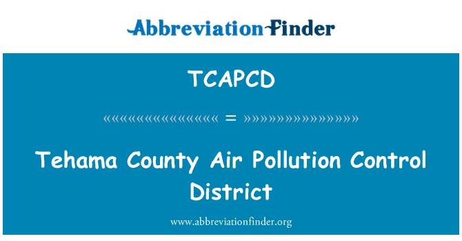 TCAPCD: Tehama County Air Pollution Control District