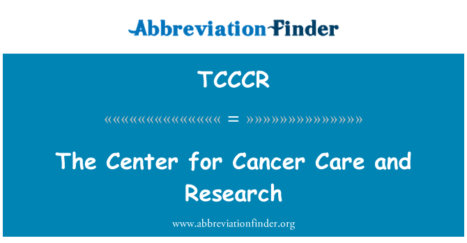 TCCCR: The Center for Cancer Care and Research