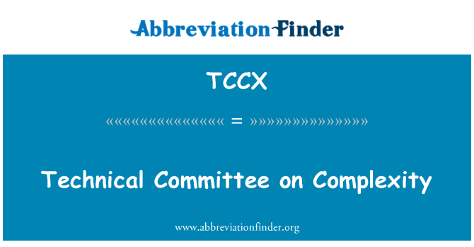 TCCX: Technical Committee on Complexity