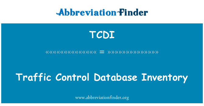 TCDI: Traffic Control Database Inventory