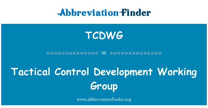 TCDWG: Tactical Control Development Working Group