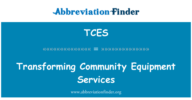TCES: Transforming Community Equipment Services