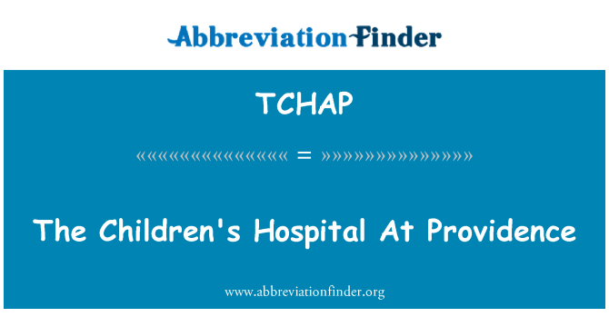 TCHAP: The Children's Hospital At Providence