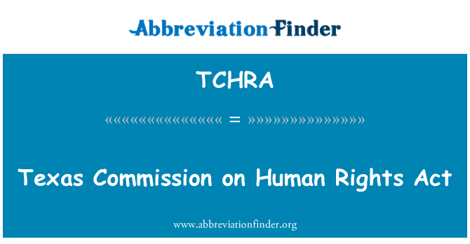 TCHRA: Texas Commission on Human Rights Act