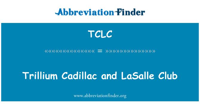 TCLC: Trillium Cadillac and LaSalle Club