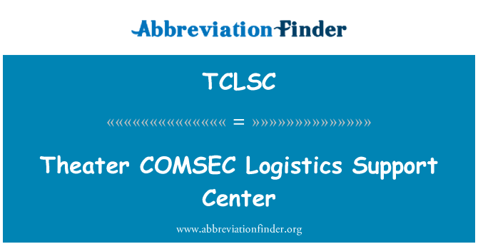 TCLSC: Theater COMSEC Logistics Support Center