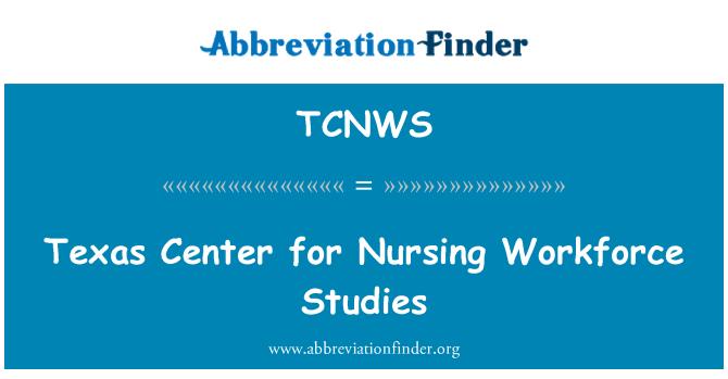 TCNWS: Texas Center for Nursing Workforce Studies