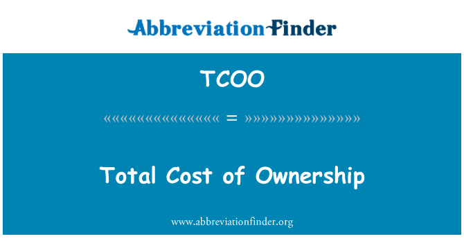 TCOO: Total Cost of Ownership