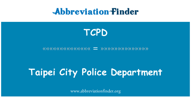 TCPD: Taipei City Police Department