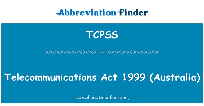 TCPSS: Telecommunications   Act 1999 (Australia)