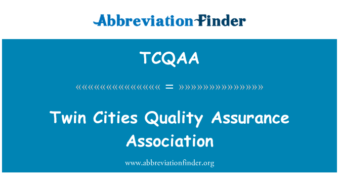 TCQAA: Twin Cities Quality Assurance Association
