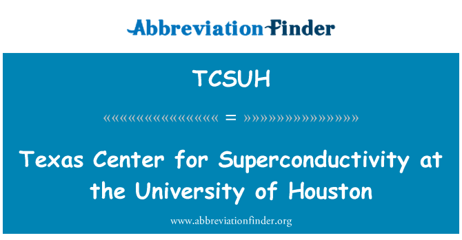 TCSUH: Texas Center for Superconductivity at the University of Houston