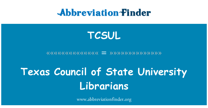 TCSUL: Texas Council of State University Librarians