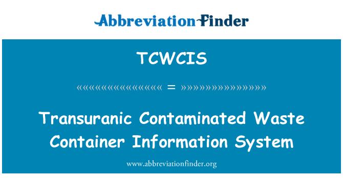 TCWCIS: Sistema de información de contenedor para desechos contaminados transuranic