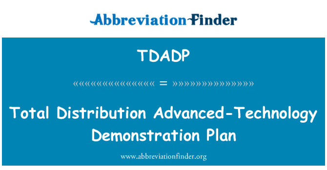 TDADP: Total Distribution Advanced-Technology Demonstration Plan
