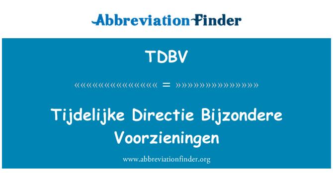 TDBV: Tijdelijke Directie Bijzondere Voorzieningen