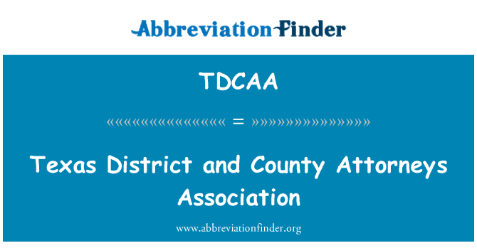TDCAA: Texas District and County Attorneys Association