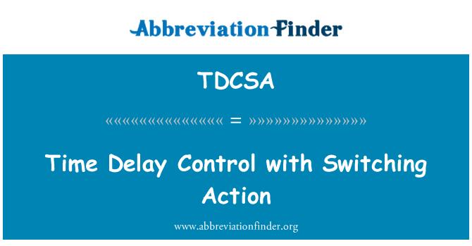 TDCSA: Odložený start řízení přepínání akce